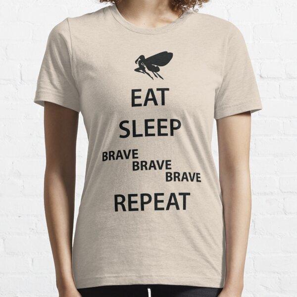 Eat Sleep Brave Brave Brave Repeat (black) Essential T-Shirt