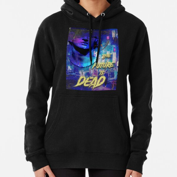 The Future is Dead cyberpunk cityscape Pullover Hoodie