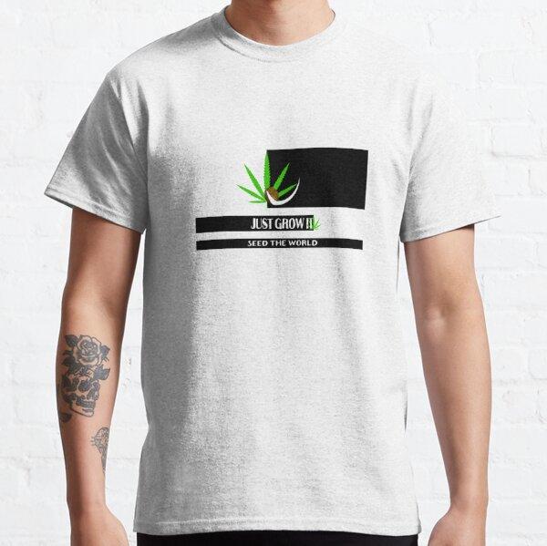 Just Grow It Classic T-Shirt