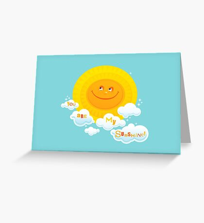 You Are My Sunshine! Greeting Card