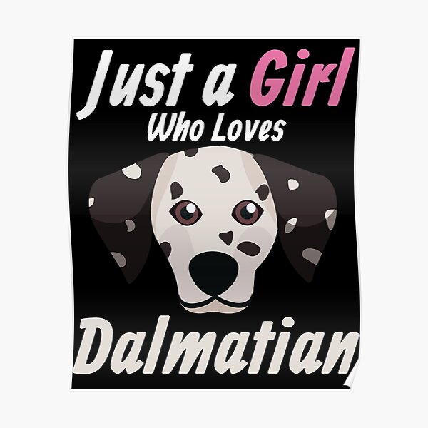 Just a Girl who loves Dalmatian - Leopard Carriage Dog Shirt for dog lovers everywhere Poster