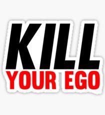 Kill Your Ego Sticker