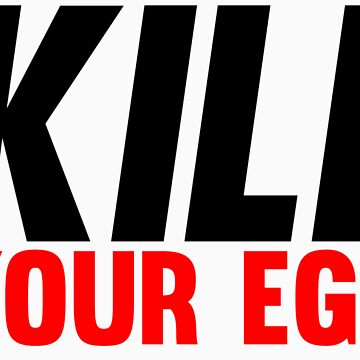 Kill Your Ego by Fitbys