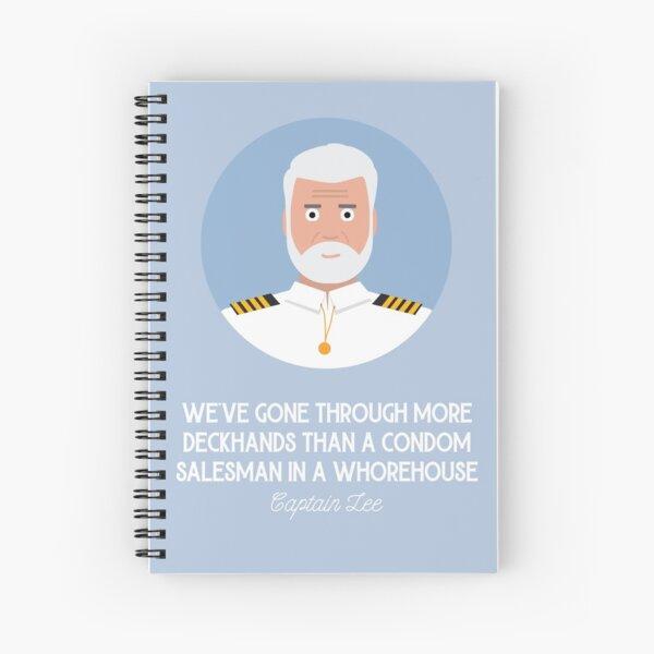 Captain Lee Quotes - Nous avons traversé plus de matelots qu'un vendeur ****** dans une maison ***** Cahier à spirale
