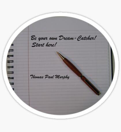 Be your own dream catcher.  Start here! Sticker