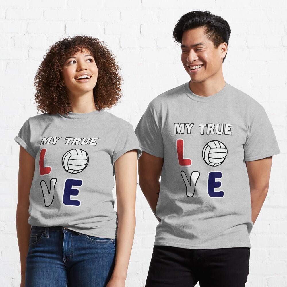 Volleyball My True Love Sportive V-Ball Team Gift. Classic T-Shirt