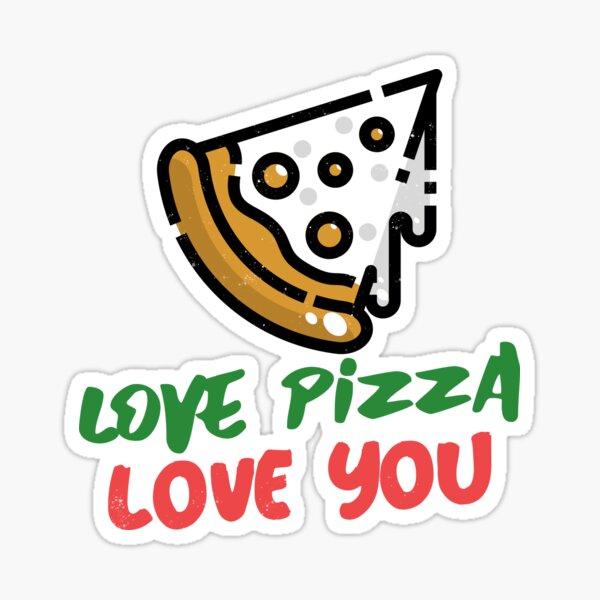 Love Pizza Love You Sticker