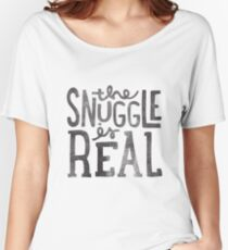 the SNUGGLE is REAL Women's Relaxed Fit T-Shirt