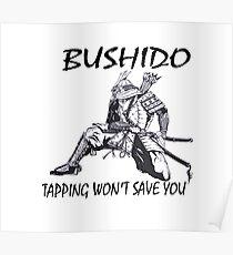 """Bushido:Tapping Won't Save You""  Poster"