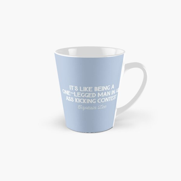 Captain Lee Quotes - It's like being a one-legged man in an ass kicking contest Tall Mug