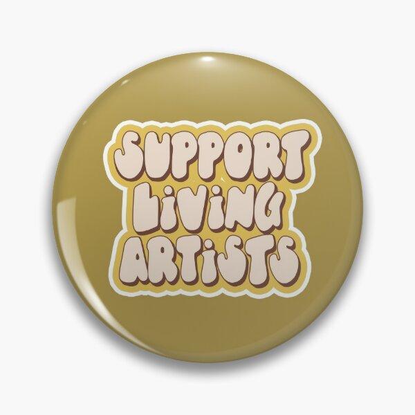 Support Living Artist Pin