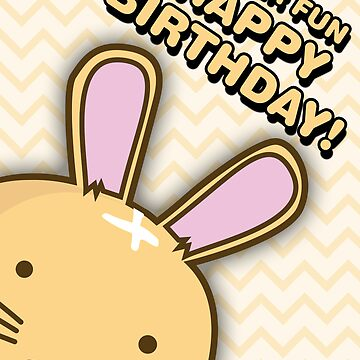 Fuzzballs Happy Birthday Bunny by rabbitbunnies