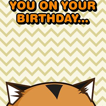Fuzzballs I'm Watching You On Your Birthday Tiger by rabbitbunnies
