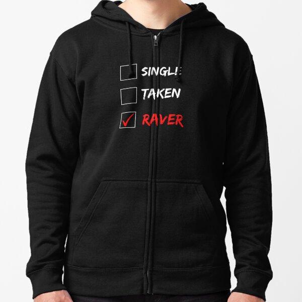 Raver (Single or Taken) Zipped Hoodie