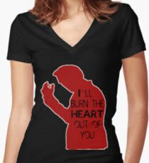 I'll burn the heart out of you- Red Women's Fitted V-Neck T-Shirt