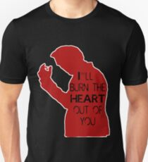 I'll burn the heart out of you- Red Unisex T-Shirt