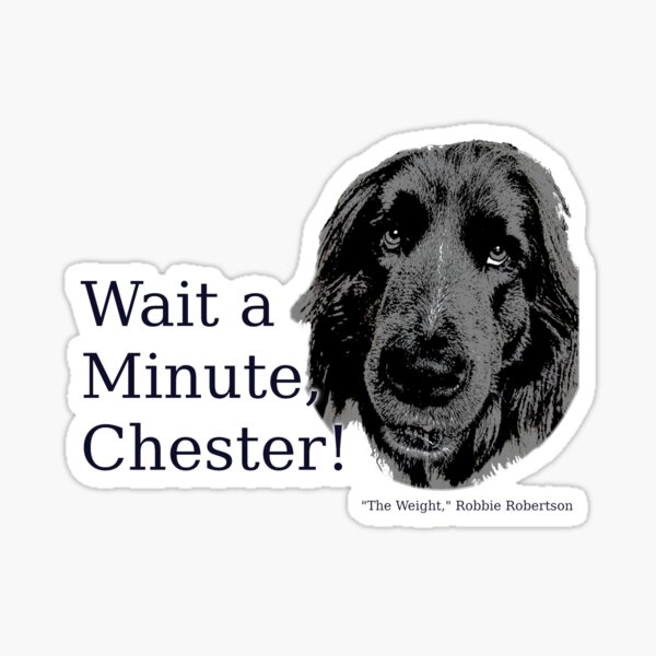 The Band, The Weight, Chester and the Dog Sticker