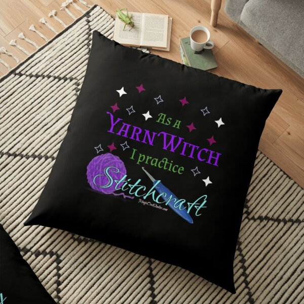 As a Yarn Witch I practice Stitchcraft  Floor Pillow