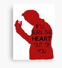 I'll burn the heart out of you - red  Canvas Print