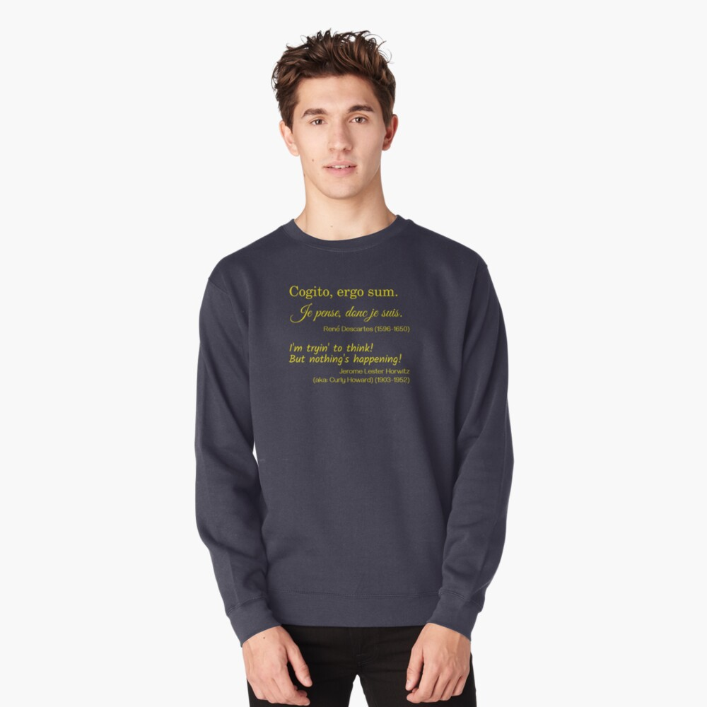 René Descartes and Curly Howard on Thinking Pullover Sweatshirt