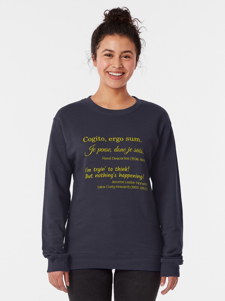 Alternate view of René Descartes and Curly Howard on Thinking Pullover Sweatshirt