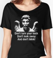 Weeping Angel, Don't Blink... Women's Relaxed Fit T-Shirt
