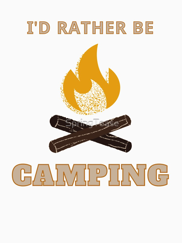 I'd Rather Be Camping - Campfire by SpringTease