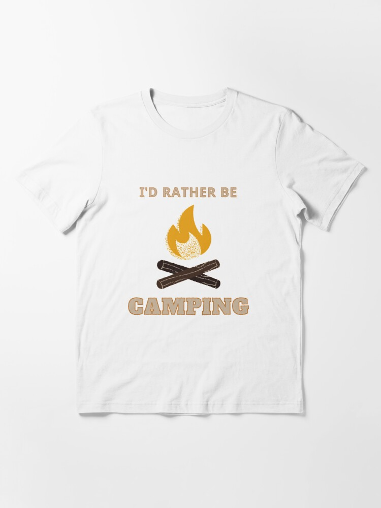 Alternate view of I'd Rather Be Camping - Campfire Essential T-Shirt