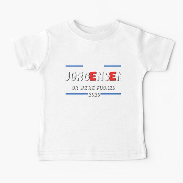 JO Jorgensen Or We Are Fucked 2020 election Baby T-Shirt