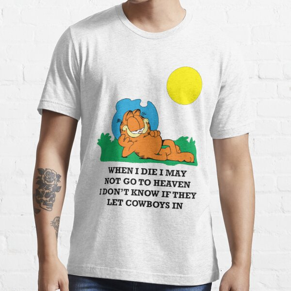 when i die i may not go to heaven garfield  Essential T-Shirt