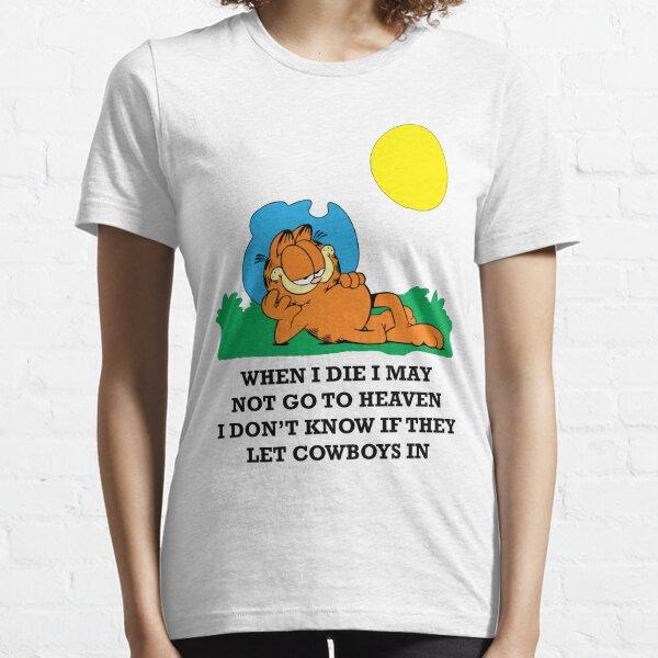 Quand je mourrai, je ne pourrai pas aller au paradis Garfield T-shirt essentiel