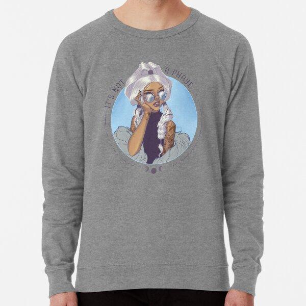 It's Not A Phase Lightweight Sweatshirt