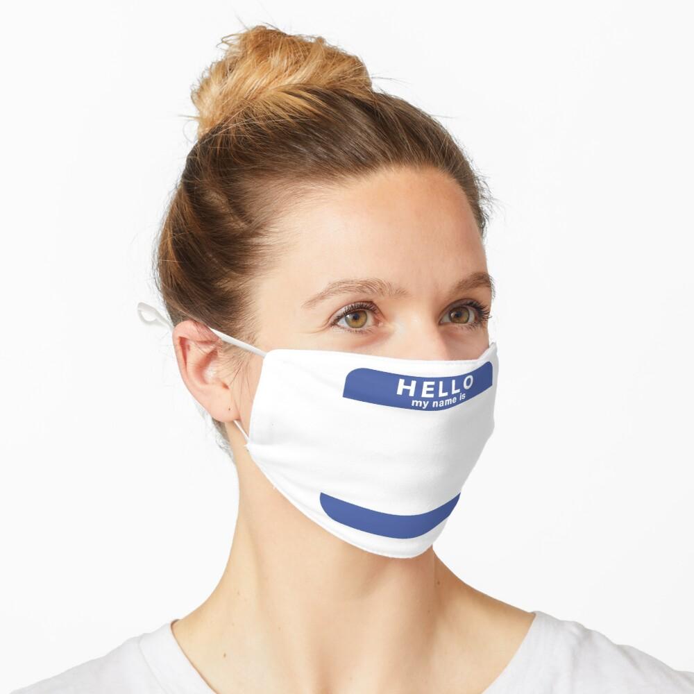"""""""Hello, my name is..."""" Face Mask Mask"""