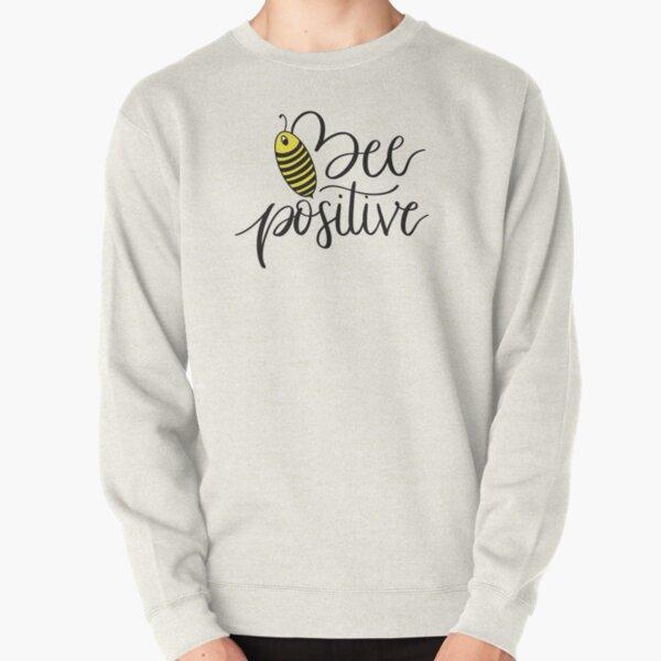 Bee Positive Pullover Sweatshirt