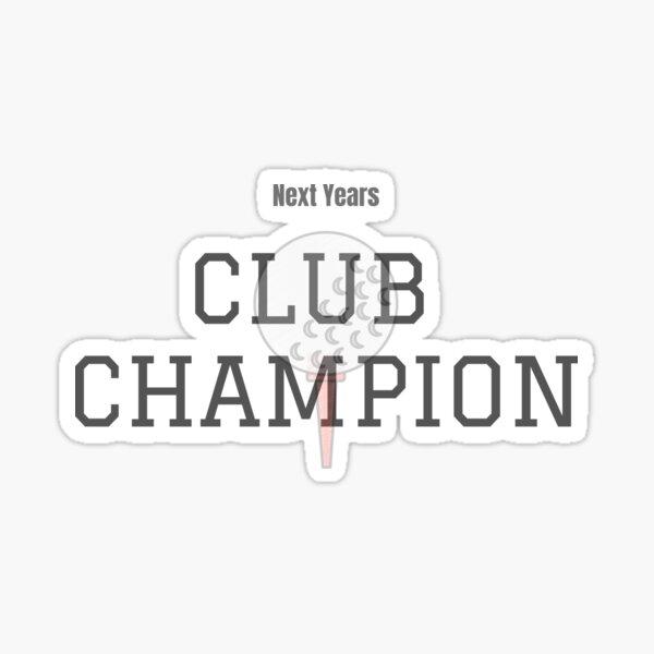Next Years Club Champion - Golf funny Sticker