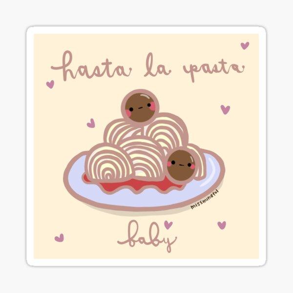 Hasta la Vista Pasta Baby Sticker