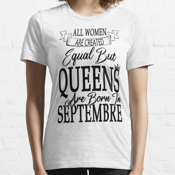Women Are Created Equal Best Born SEPTEMBER WOMENS FITTED T-SHIRT tee birthday