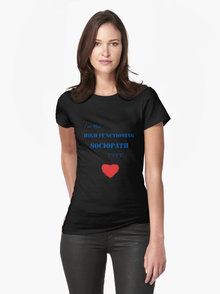High Functioning Sociopath T-shirt by CreativeEm