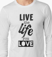 Live Life Love Long Sleeve T-Shirt