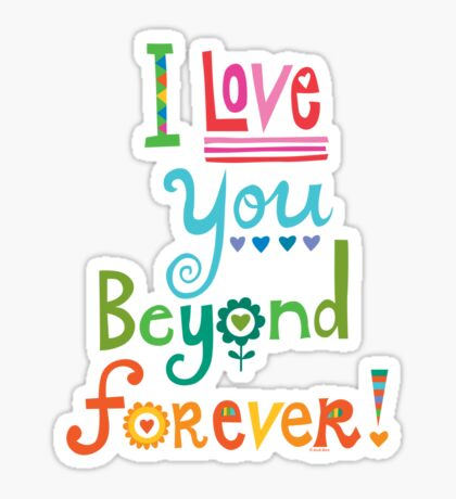 I Love You Beyond Forever -black Sticker