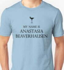 My Name is Anastasia Beaverhausen T-Shirt