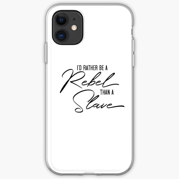 I'd Rather Be a Rebel iPhone Soft Case