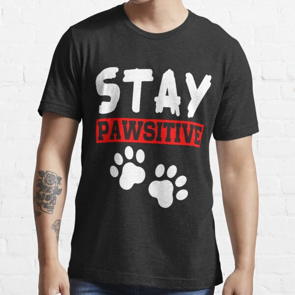 Stay pawsitive Essential T-Shirt