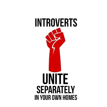 Introverts Unite by Shuhari
