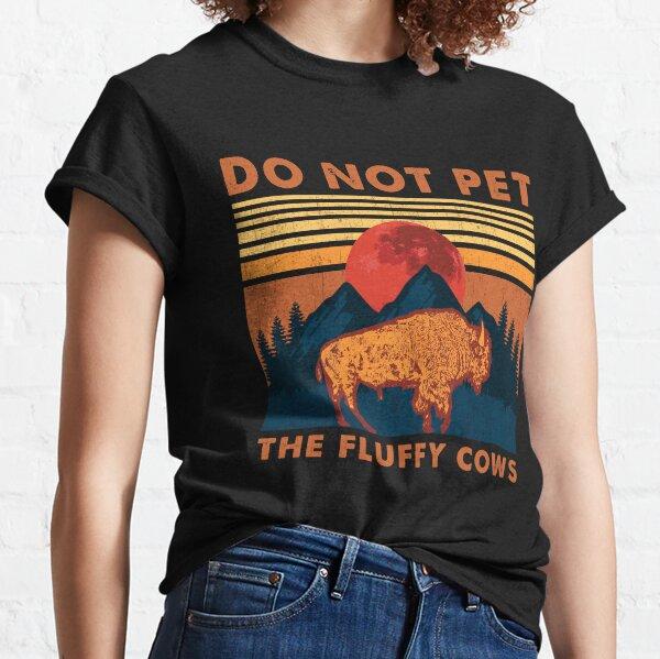 Ne pas caresser les vaches duveteuses Cadeau de bison drôle Yellowstone Par T-shirt classique