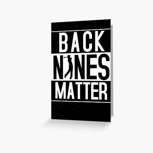 Back Nines Matter Funny Golf Greeting Card