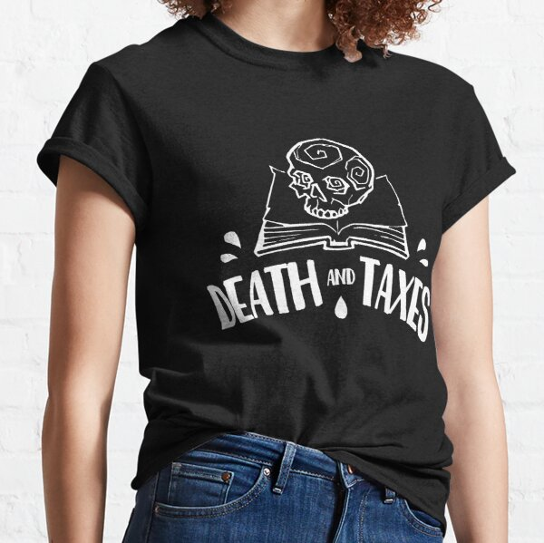 Death and Taxes, Simplistic Logo in White Classic T-Shirt