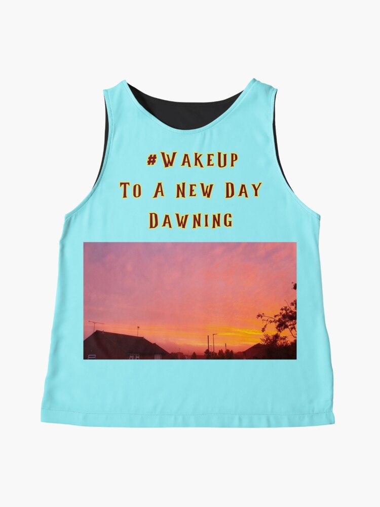 Alternate view of #WakeUp To A New Day Dawning Sleeveless Top