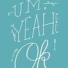 Um Yeah OK by Marc Junker