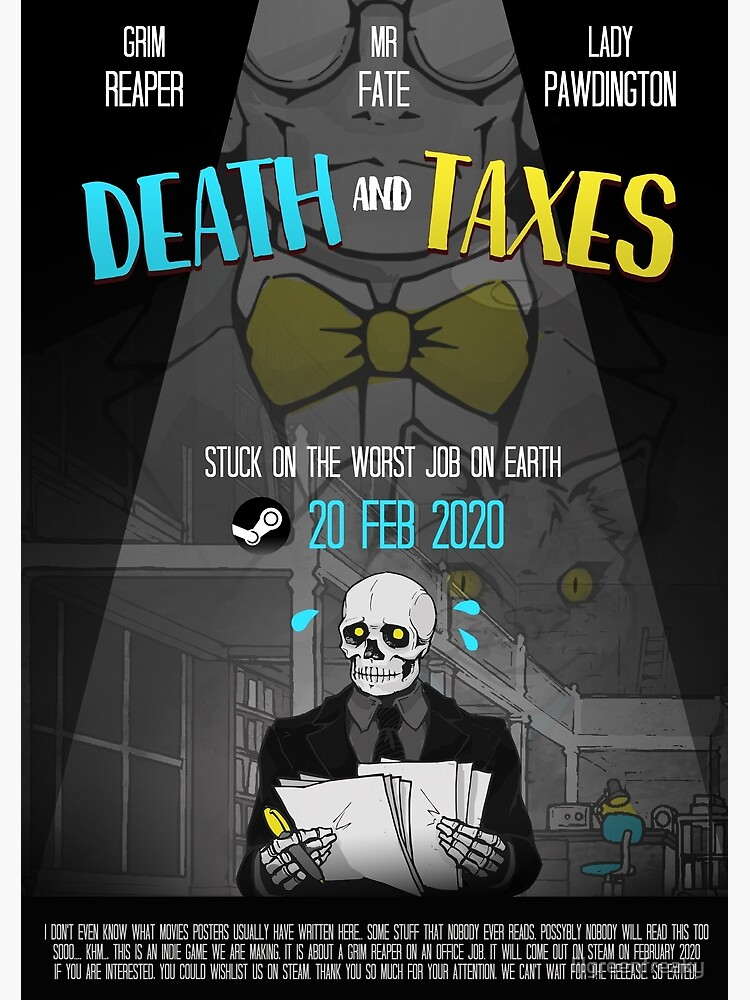 Death and Taxes Movie Poster by lilgreenfreaky